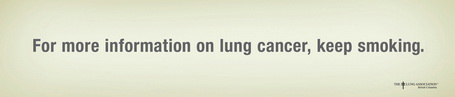 """For mor information on lung cancer, keep somoking."""